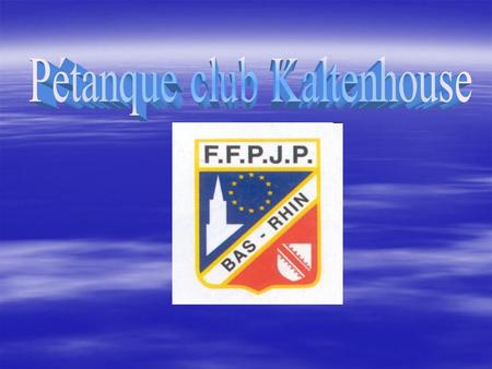 Pétanque club Kaltenhouse