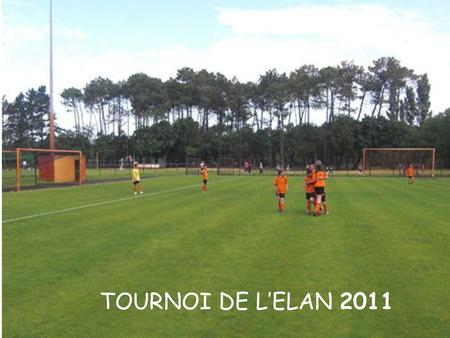 TOURNOI DE LELAN 2011. Le club des supporters…