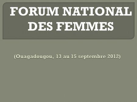 FORUM NATIONAL DES FEMMES. Par lieutenant SOUGUE Christine Membre cellule genre /MDNAC.