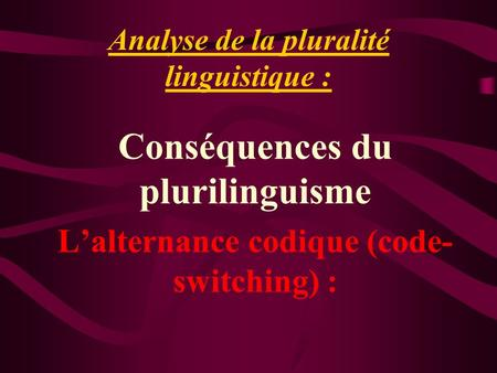 Analyse de la pluralité linguistique :
