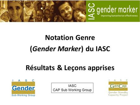 Notation Genre (Gender Marker) du IASC Résultats & Leçons apprises IASC CAP Sub Working Group.