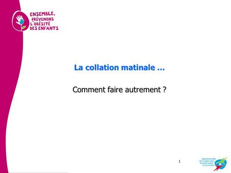La collation matinale … Comment faire autrement ?
