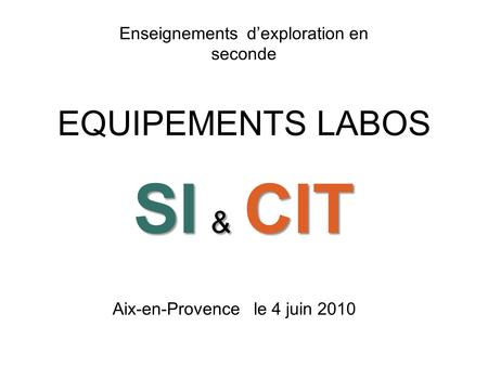SI & CIT EQUIPEMENTS LABOS Enseignements d'exploration en seconde