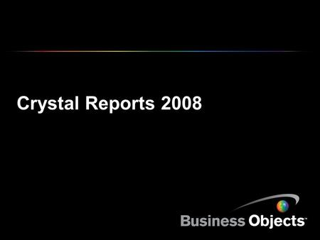 Crystal Reports 2008. COPYRIGHT © 2007 BUSINESS OBJECTS SA. TOUS DROITS RÉSERVÉS. DIAPOSITIVE 2 Informatique - Déclaration de positionnement Crystal Reports.