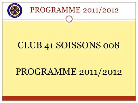 CLUB 41 SOISSONS 008 PROGRAMME 2011/2012