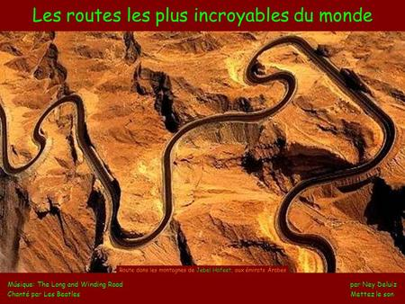 Les routes les plus incroyables du monde Músique: The Long and Winding Road par Ney Deluiz Chanté par Les Beatles Mettez le son Route dans les montagnes.