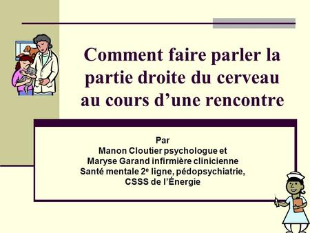 Manon Cloutier psychologue et Maryse Garand infirmière clinicienne