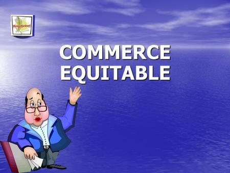 COMMERCE EQUITABLE.