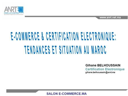 SALON E-COMMERCE.MA Gihane BELHOUSSAIN Certification Electronique