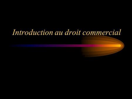 Introduction au droit commercial