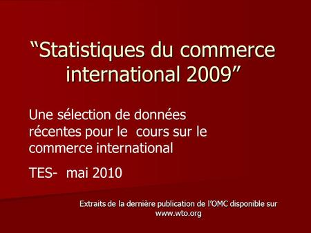 """Statistiques du commerce international 2009"""