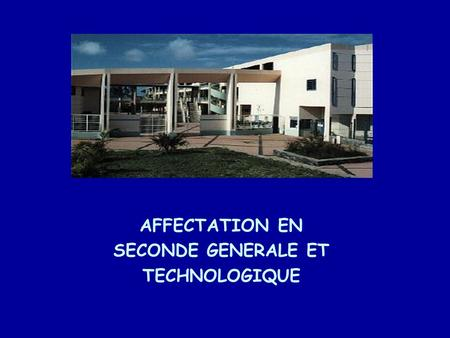 AFFECTATION EN SECONDE GENERALE ET TECHNOLOGIQUE.