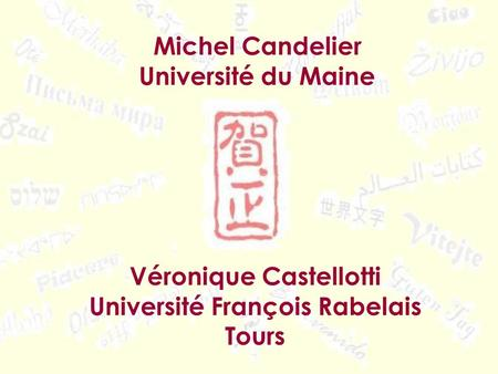 Michel Candelier Université du Maine Véronique Castellotti Université François Rabelais Tours.