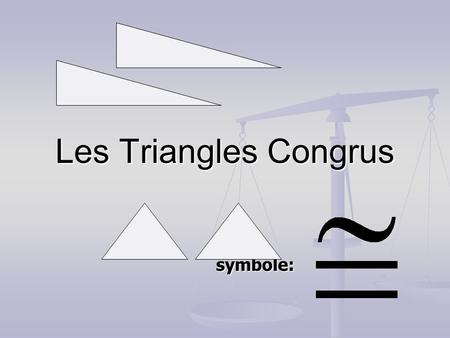 Les Triangles Congrus symbole:.