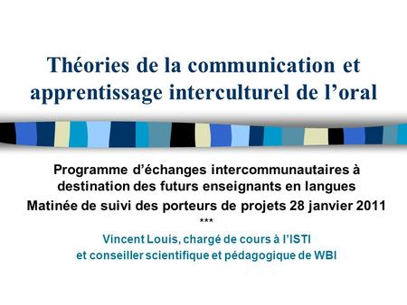 Théories de la communication et apprentissage interculturel de loral Programme déchanges intercommunautaires à destination des futurs enseignants en langues.