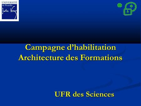 Campagne dhabilitation Architecture des Formations UFR des Sciences.