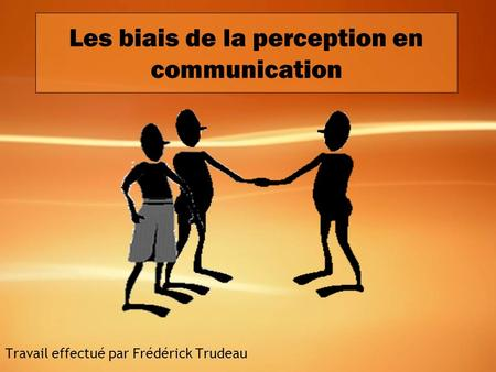 Les biais de la perception en communication
