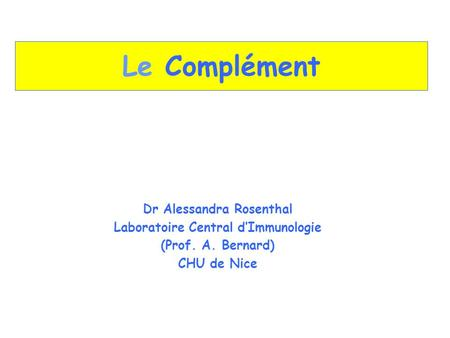 Dr Alessandra Rosenthal Laboratoire Central d'Immunologie