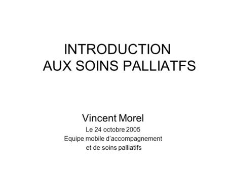 INTRODUCTION AUX SOINS PALLIATFS