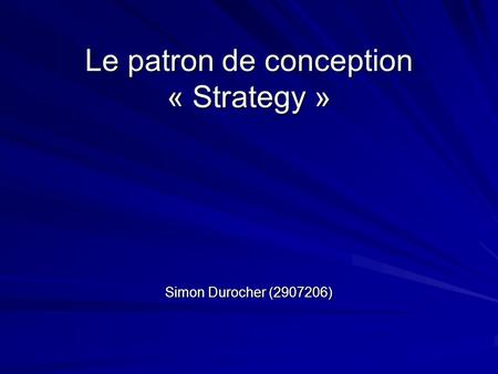 Le patron de conception « Strategy » Simon Durocher (2907206)