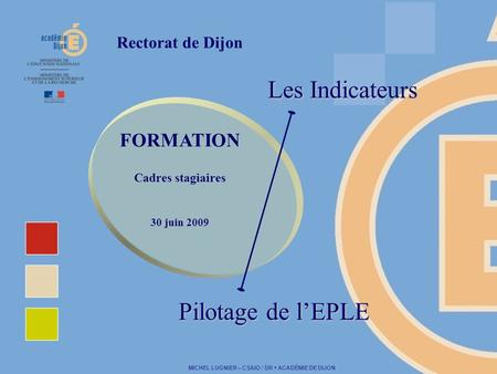 Les Indicateurs Pilotage de l'EPLE FORMATION Rectorat de Dijon