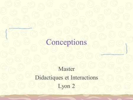 Conceptions Master Didactiques et Interactions Lyon 2.