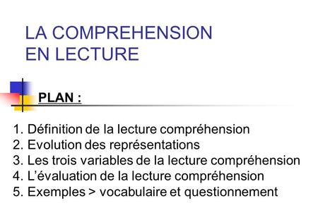 LA COMPREHENSION EN LECTURE