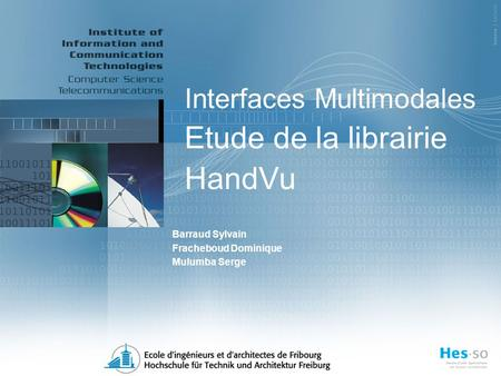 Interfaces Multimodales Etude de la librairie HandVu Barraud Sylvain Fracheboud Dominique Mulumba Serge.