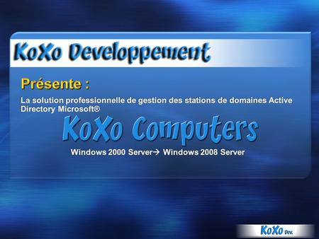 Windows 2000 Server Windows 2008 Server