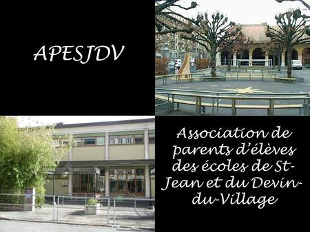 APESJDV Association de parents délèves des écoles de St- Jean et du Devin- du-Village.
