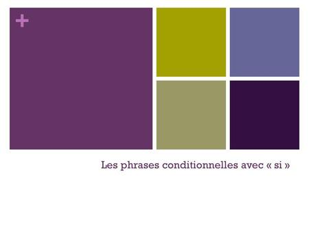 Les phrases conditionnelles avec « si »
