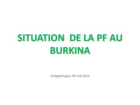 SITUATION DE LA PF AU BURKINA