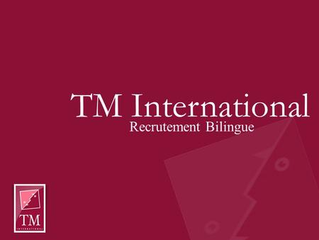 TM International Recrutement Bilingue.