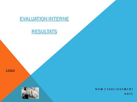 NOM ETABLISSEMENT DATE EVALUATION INTERNE RESULTATS LOGO.