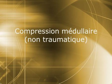 Compression médullaire (non traumatique)