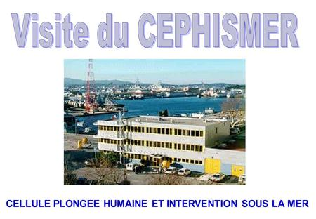 CELLULE PLONGEE HUMAINE ET INTERVENTION SOUS LA MER PHOTO DU BATIMENT.