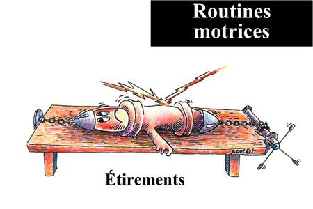 Routines motrices Étirements. Routines motrices Étirer les ischio-jambiers.
