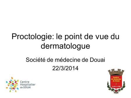 Proctologie: le point de vue du dermatologue