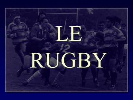 LE RUGBY.