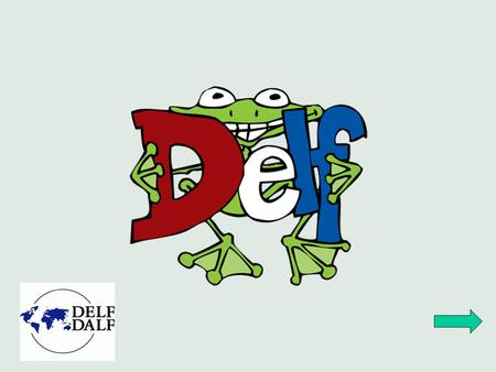 DELF (Diplôme d'Etudes en Langue Française) is a diploma that states your French language qualifications from beginner to intermediate level. The DELF.