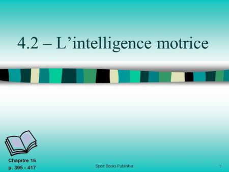 4.2 – L'intelligence motrice