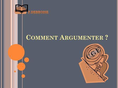 comment argumenter une dissertation Lisez ce littérature cours et plus de 201 000 autres dissertation  argumenter a propos d'un thème, soutenir une thèse qui répond à une problématique.