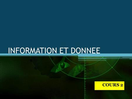 INFORMATION ET DONNEE COURS 2. ACTIVITE HUMAINE Recherche scientifique MédecineInformatique OBSERVATION Mesures Rassemblement de données de patients Introduction.