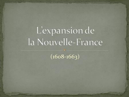 L'expansion de la Nouvelle-France