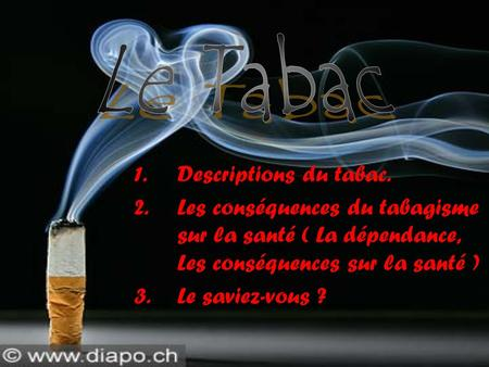 Le Tabac Descriptions du tabac.