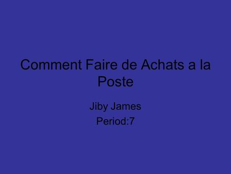 Comment Faire de Achats a la Poste Jiby James Period:7.
