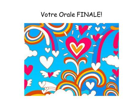 Votre Orale FINALE!. Lexamen oral final 1)Comment t'appelles-tu? ________________________________________ 2)Quel âge as-tu? ______________________________________________.