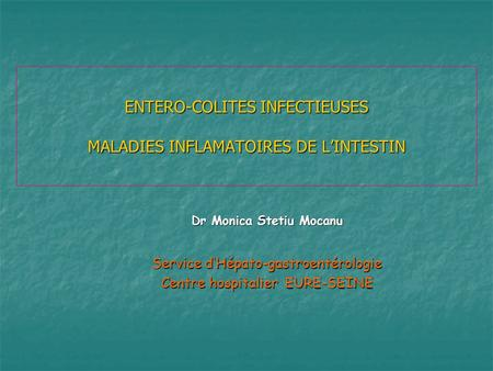 ENTERO-COLITES INFECTIEUSES MALADIES INFLAMATOIRES DE L'INTESTIN