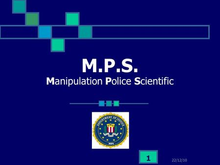 M.P.S. Manipulation Police Scientific