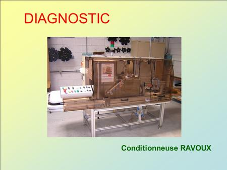 DIAGNOSTIC Conditionneuse RAVOUX.